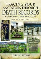 Heritage, Celia - Tracing Your Ancestors Through Death Records: A Guide for Family Historians - 9781473834378 - V9781473834378