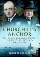 Brodhurst, Robin - Churchill's Anchor - 9781473841833 - V9781473841833