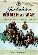 Jefferies, Marion - Yorkshire Women at War - 9781473849099 - V9781473849099