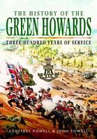 Powell, Geoffrey; Powell, John S. W. - The History of the Green Howards - 9781473857964 - V9781473857964