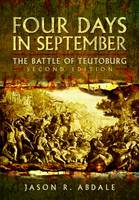 Abdale, Jason R. - Four Days in September: The Battle of Teutoberg - 9781473860858 - V9781473860858