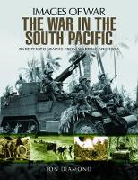 Diamond, Jon - The War in the South Pacific: Rare Photographs From Wartime Archives (Images of War) - 9781473870611 - V9781473870611