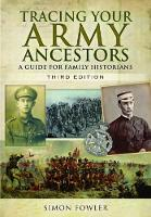Fowler, Simon - Tracing Your Army Ancestors: A Guide for Family Historians - 9781473876361 - V9781473876361
