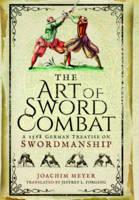 Joachim Meyer - The Art of Sword Combat: A 1568 German Treatise on Swordmanship - 9781473876750 - KSS0008574