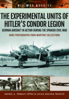 Permuy Lpez, Rafael A., Franco, Lucas Molina - The Experimental Units of Hitler's Condor Legion: German Aircraft In Action During the Spanish Civil War (Air War Archive) - 9781473878914 - V9781473878914
