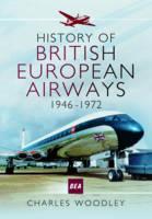 Woodley, Charles - History of British European Airways: 1946 - 1972 - 9781473886629 - V9781473886629