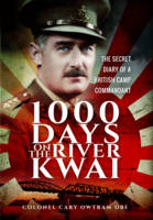 Owtram, H. C. - 1,000 Days on the River Kwai: The Secret Diary of a British Camp Commandant - 9781473897809 - V9781473897809