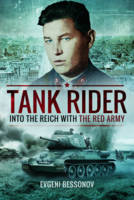 Bessonov, Evgeni - Tank Rider: Into the Reich with the Red Army - 9781473897885 - V9781473897885