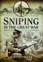 Pegler, Martin - Sniping in the Great War - 9781473899018 - V9781473899018