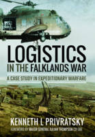 Privratsky, Kenneth - Logistics in the Falklands War: A Case Study in Expeditionary Warfare - 9781473899049 - V9781473899049