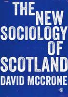 McCrone, David - The New Sociology of Scotland - 9781473903883 - V9781473903883