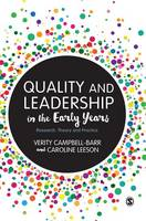 Campbell-Barr, Verity, Leeson, Caroline - Quality and Leadership in the Early Years: Research, Theory and Practice - 9781473906471 - V9781473906471