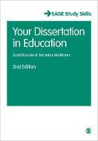 Buckler, Scott, Walliman, Nicholas - Your Dissertation in Education (SAGE Study Skills Series) - 9781473907485 - V9781473907485