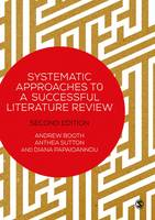 Booth, Andrew, Sutton, Anthea, Papaioannou, Diana - Systematic Approaches to a Successful Literature Review - 9781473912465 - V9781473912465