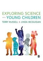 Russell, Terry, McGuigan, Linda - Exploring Science with Young Children: A Developmental Perspective - 9781473912519 - V9781473912519