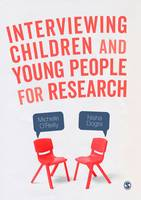 O'Reilly, Michelle, Dogra, Nisha - Interviewing Children and Young People for Research - 9781473914537 - V9781473914537