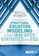 Blunch, Niels J. - Introduction to Structural Equation Modeling Using IBM SPSS Statistics and EQS - 9781473916227 - V9781473916227