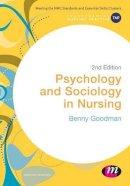 Goodman, Benny - Psychology and Sociology in Nursing (Transforming Nursing Practice Series) - 9781473916340 - V9781473916340