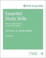 Burns, Tom, Sinfield, Sandra - Essential Study Skills: The Complete Guide to Success at University (SAGE Study Skills Series) - 9781473919020 - V9781473919020