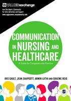 Gault, Iris, Shapcott, Jean, Luthi, Armin, Reid, Graeme - Communication in Nursing and Healthcare: A Guide for Compassionate Practice - 9781473926691 - V9781473926691