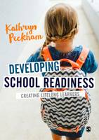Peckham, Kathryn - Developing School Readiness: Creating Lifelong Learners - 9781473947252 - V9781473947252