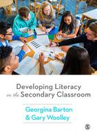 Barton, Georgina, Woolley, Gary - Developing Literacy in the Secondary Classroom - 9781473947566 - V9781473947566
