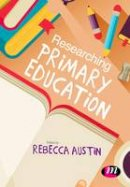Austin, Rebecca - Researching Primary Education - 9781473948136 - V9781473948136