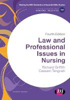 Griffith, Richard, Tengnah, Cassam A - Law and Professional Issues in Nursing (Transforming Nursing Practice Series) - 9781473969421 - V9781473969421
