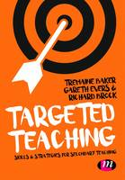Baker, Tremaine, Evers, Gareth, Brock, Richard - Targeted Teaching: Strategies for secondary teaching - 9781473973022 - V9781473973022