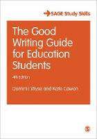 Wyse, Dominic, Cowan, Kate - The Good Writing Guide for Education Students (SAGE Study Skills Series) - 9781473975675 - V9781473975675
