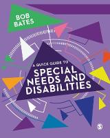 Bates, Bob - A Quick Guide to Special Needs and Disabilities - 9781473979741 - V9781473979741