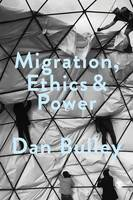 Bulley, Dan - Migration, Ethics and Power: Spaces Of Hospitality In International Politics (Society and Space) - 9781473985032 - V9781473985032