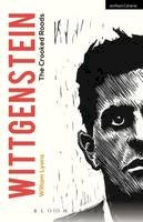 Lyons, William - Wittgenstein: The Crooked Roads (Modern Plays) - 9781474218412 - V9781474218412