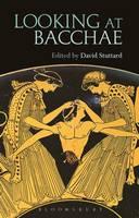 David Stuttard - Looking at Bacchae - 9781474221474 - V9781474221474
