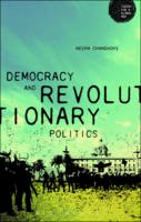 Chandhoke, Neera - Democracy and Revolutionary Politics (Theory for a Global Age Series) - 9781474224017 - V9781474224017