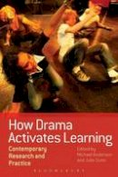 Bloomsbury - How Drama Activates Learning: Contemporary Research and Practice - 9781474227964 - V9781474227964