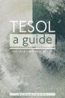 Liu, Jun, Berger, Cynthia - TESOL: A Guide - 9781474228664 - V9781474228664