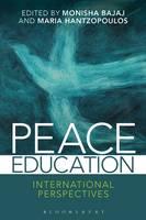 Monisha Bajaj and Maria Hantzopoulos - Peace Education - 9781474233699 - V9781474233699