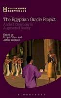 - The Egyptian Oracle Project: Ancient Ceremony in Augmented Reality (Bloomsbury Egyptology) - 9781474234153 - V9781474234153