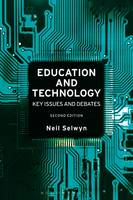 Selwyn, Neil - Education and Technology: Key Issues and Debates - 9781474235921 - V9781474235921