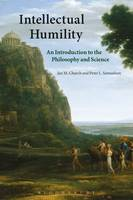 Church, Ian, Samuelson, Peter - Intellectual Humility: An Introduction to the Philosophy and Science - 9781474236744 - V9781474236744