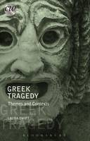 Swift, Laura - Greek Tragedy: Themes and Contexts (Classical World) - 9781474236836 - V9781474236836