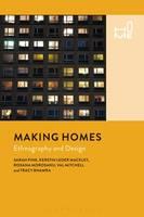 Pink, Sarah, Mackley, Kerstin Leder, Morosanu, Roxana, Mitchell, Val, Bhamra, Tracy - Making Homes: Ethnography and Design - 9781474239141 - V9781474239141