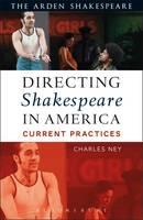 Ney, Charles - Directing Shakespeare in America - 9781474239837 - V9781474239837