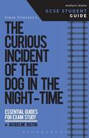Bolton, Jacqueline - The Curious Incident of the Dog in the Night-Time GCSE Student Guide (GCSE Student Guides) - 9781474240598 - V9781474240598