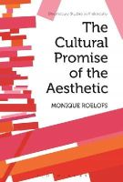 Roelofs, Monique - The Cultural Promise of the Aesthetic (Bloomsbury Studies in Philosophy) - 9781474242028 - V9781474242028