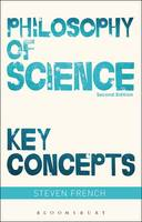 French, Steven - Philosophy of Science: Key Concepts - 9781474245234 - V9781474245234