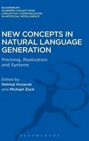 Horacek, Helmut - New Concepts in Natural Language Generation: Planning, Realization and Systems (Linguistics: Bloomsbury Academic Collections) - 9781474246415 - V9781474246415