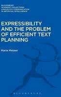 Meteer, Marie - Expressibility and the Problem of Efficient Text Planning (Linguistics: Bloomsbury Academic Collections) - 9781474246569 - V9781474246569