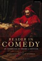 Magda Romanska and Alan Ackerman - Reader in Comedy: An Anthology of Theory and Criticism - 9781474247887 - KKD0002918
